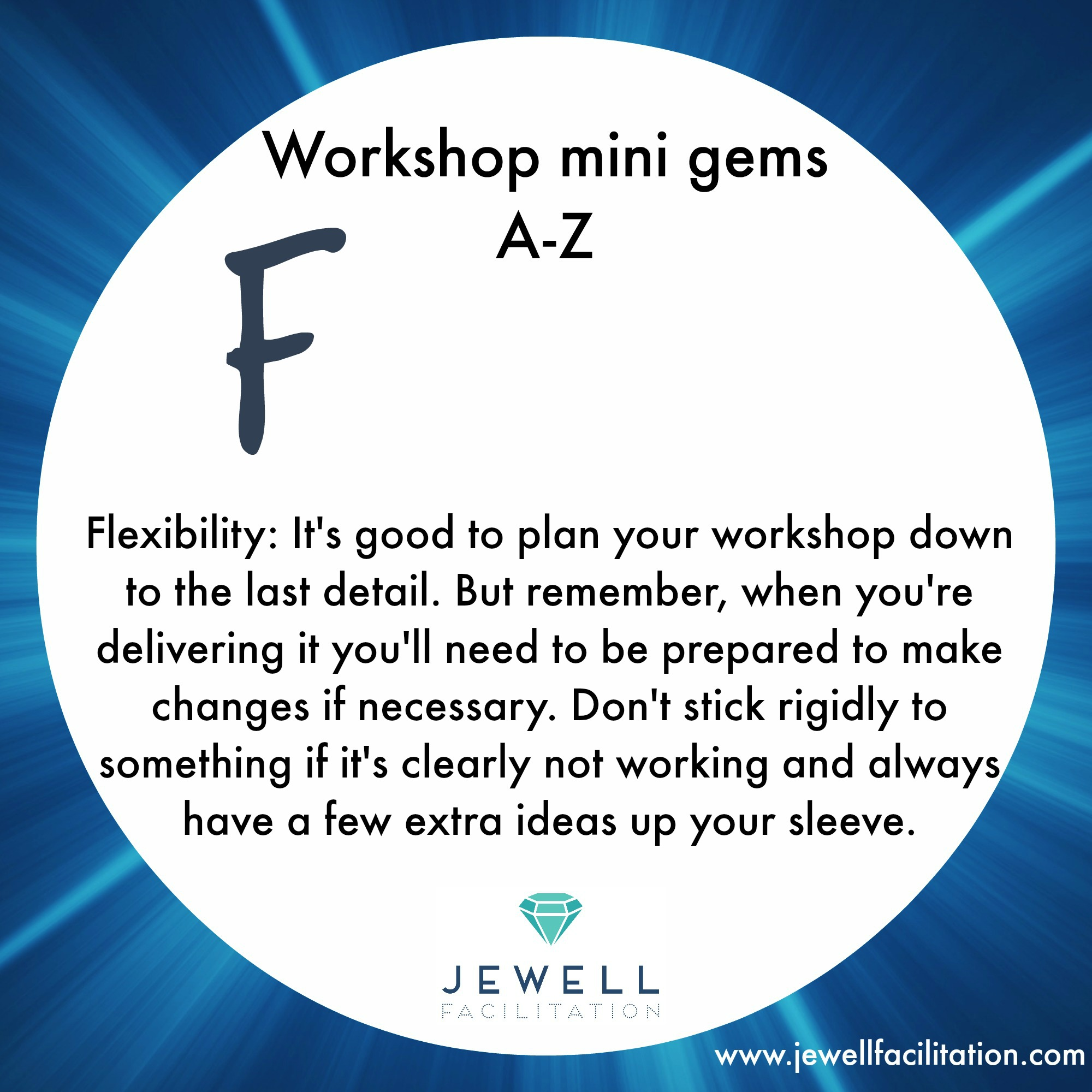 The A-Z of Workshop Mini Gems Part 1 – Aims to Flexibility.