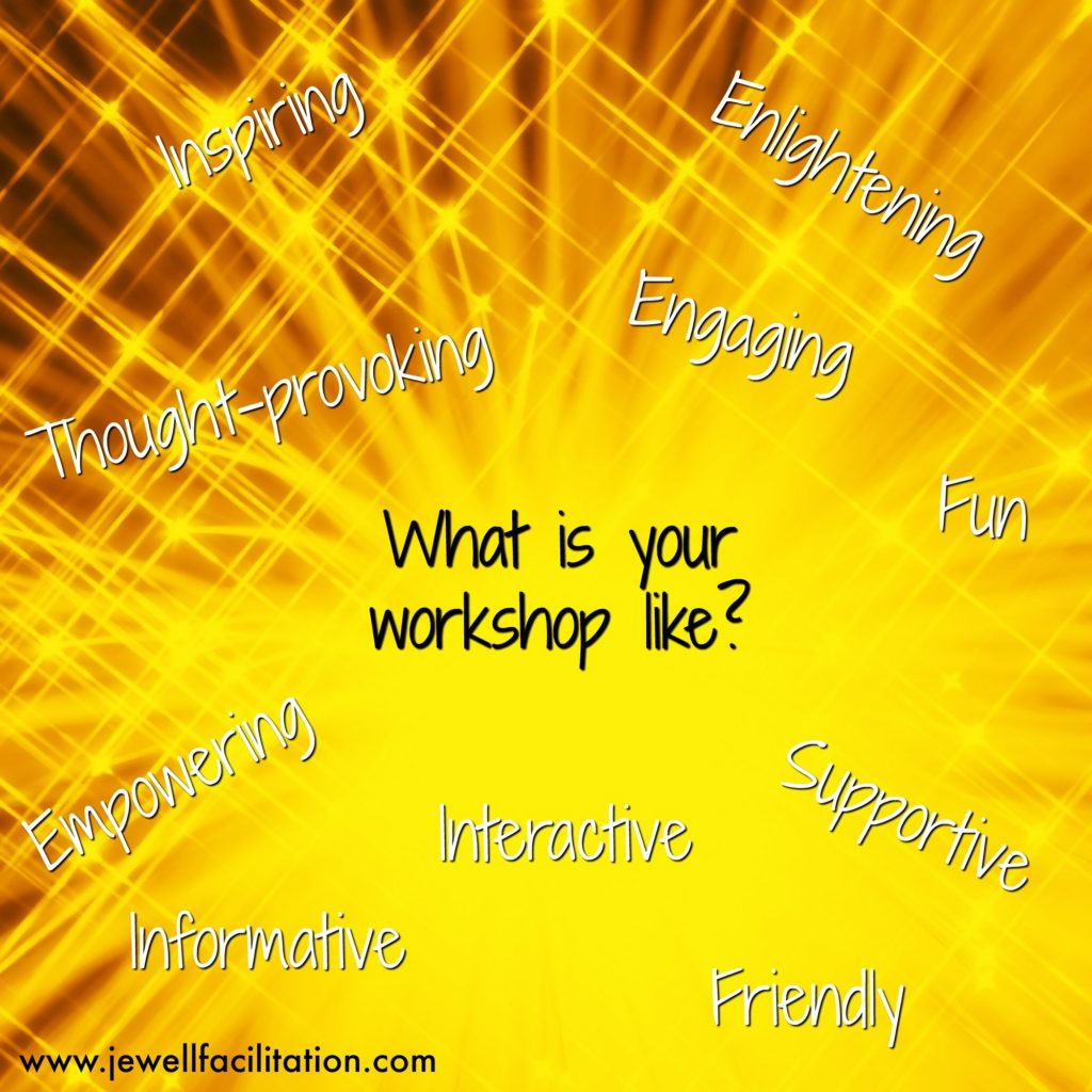 What do you want your workshops to BE like?